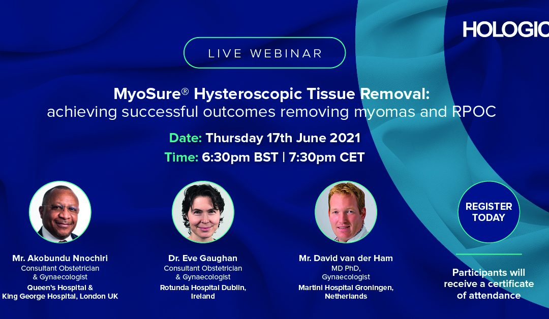 MyoSure Hysteroscopic Tissue Removal – Achieving successful outcomes removing myomas and RPOC